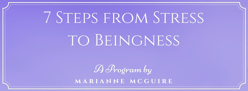 7 Steps from Stress to Beingness